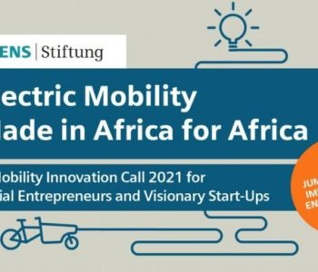 Siemens Stiftung E-Mobility Innovation: «Electric Mobility Made in Africa for Africa» Appel 2021 pour les entrepreneurs sociaux et les start-ups visionnaires.
